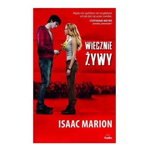 Wiecznie Żywy, Isaac Marion