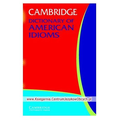 Cambridge Dictionary Of American Idioms (9780521532716)