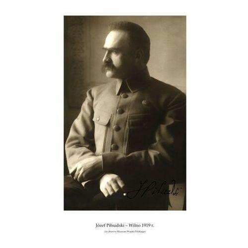 Plakat A3 - Józef Piłsudski – Wilno 1919 r. GPlakJP03