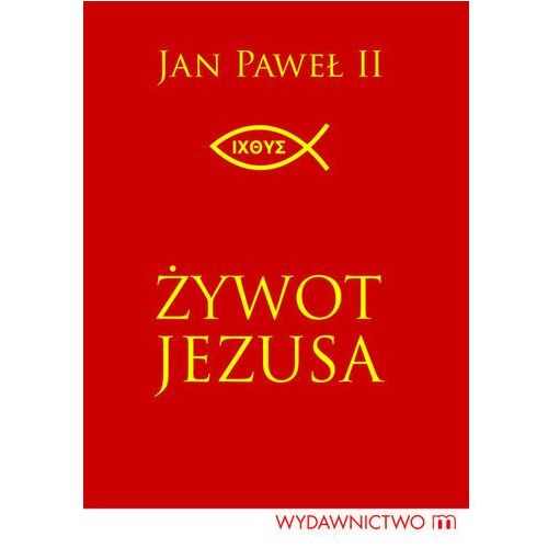 Żywot Jezusa - Jan Paweł II (9788375954968)