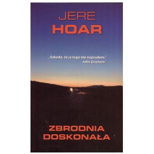 Zbrodnia doskonała - Jere Hoar (304 str.)