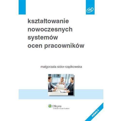 Kształtowanie nowoczesnych systemów ocen pracowników - Wysyłka od 3,99 - porównuj ceny z wysyłką (9788326496936)
