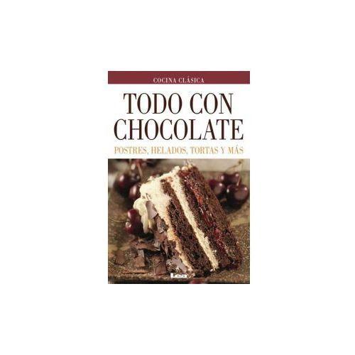 Todo Con Chocolate: Postres, Helados, Tortas y Mas