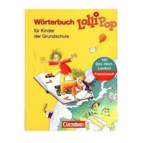 Lollipop, Wörterbuch für Kinder der Grundschule, m. Bild-Wort-Lexikon Französisch