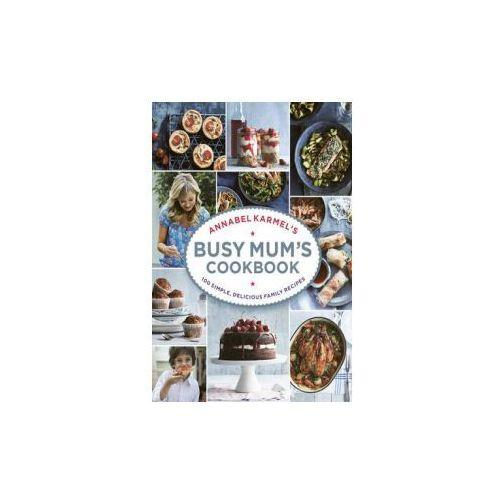 Annabel Karmel's Busy Mum's Cookbook, Karmel, Annabel