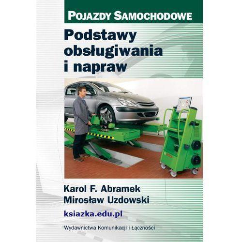 Podstawy obsługiwania i napraw pojazdy samochodowe marki Wydawnictwa komunikacji i łączności