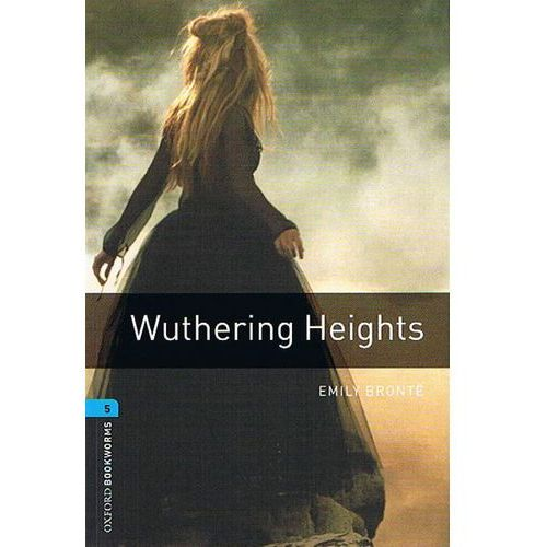 Oxford Bookworms Library: Stage 5: Wuthering Heights (9780194792349)