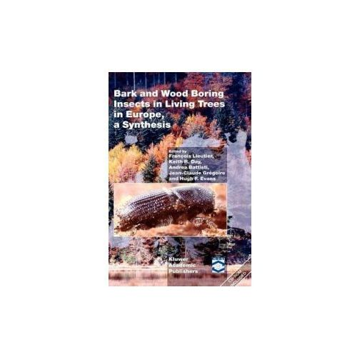 Bark and Wood Boring Insects in Living Trees in Europe, a Synthesis (9781402022401)