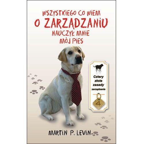 Wszystkiego co wiem o zarządzaniu nauczył mnie mój pies (100 str.)