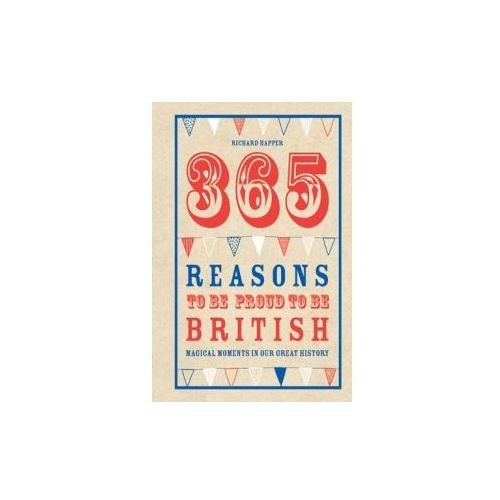 365 Reasons To Be Proud To Be British