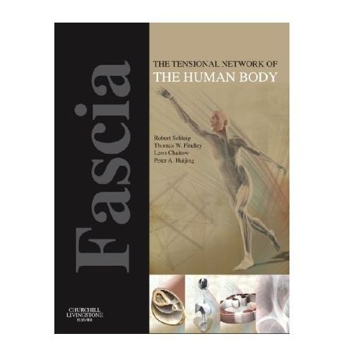 Fascia: The Tensional Network of the Human Body (566 str.)