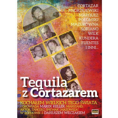 Tequila z Cortazarem - Wysyłka od 3,99 - porównuj ceny z wysyłką (9788394188535)
