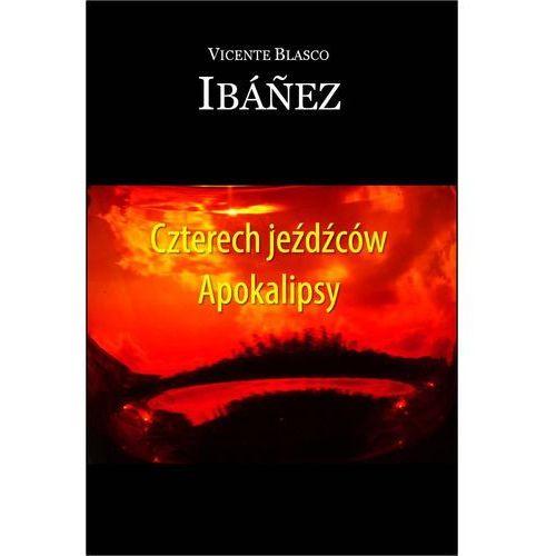 Czterech jeźdźców Apokalipsy - Vicente Blasco Ibanez (9788363625863)