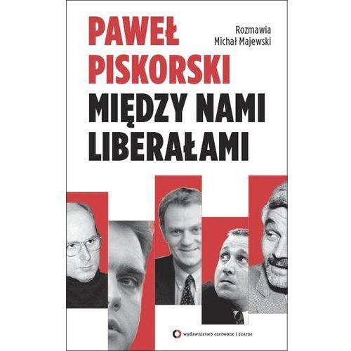 Między nami liberałami Rozmawia Michał Majewski (9788377001523)