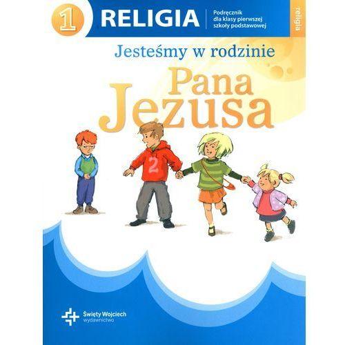 Religia 1 Jesteśmy w rodzinie Pana Jezusa podręcznik, oprawa miękka