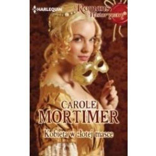 Kobieta w złotej masce - Carole Mortimer (9788323889182)