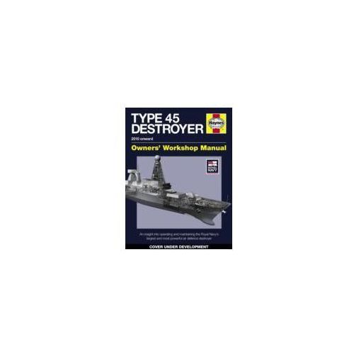 Royal Navy Type 45 Destroyer Manual, Haynes Publishing Group