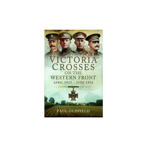 Victoria Crosses on the Western Front - April 1915 to June 1
