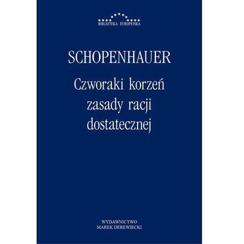 Czworaki korzeń zasady racji dostatecznej - Artur Schopenhauer, Krystyna Radwan, Marek Derewiecki