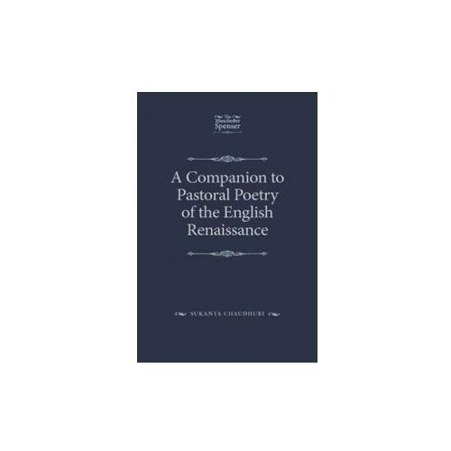 Companion to Pastoral Poetry of the English Renaissance (9781526126986)