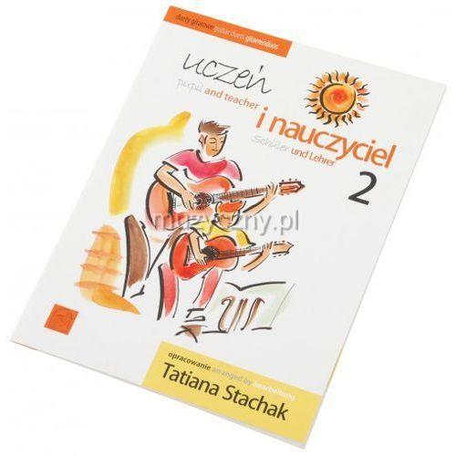 An  stachak tatiana ″uczeń i nauczyciel cz.2 (duety gitar)″ książka