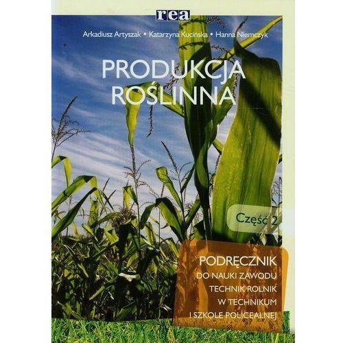 Produkcja Roślinna 2. Podręcznik Do Nauki Zawodu Technik Rolnik (296 str.)