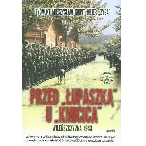 Przed Łupaszką u Kmicica. Wileńszczyzna 1943, Mireki
