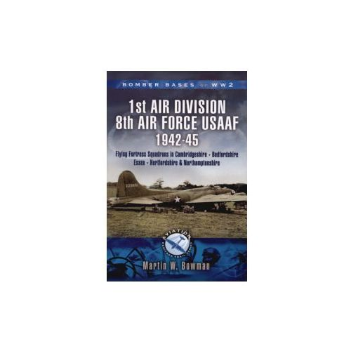 Bomber Bases of World War 2, Airfields of 1st Air Division (