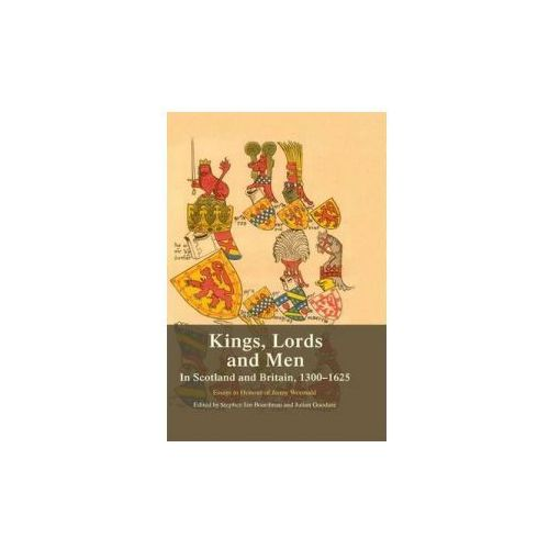 Kings, Lords and Men in Scotland and Britain, 1300-1625 (9780748691500)