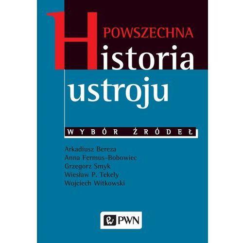 Powszechna historia ustroju Wybór źródeł