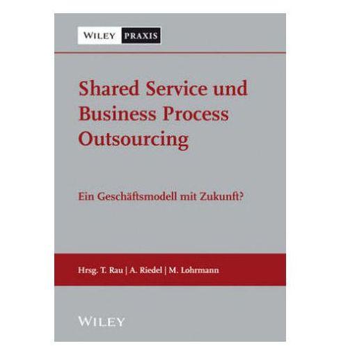 Shared Service und Business Process Outsourcing - ein Geschäftsmodell mit Zukunft? (9783527507603)