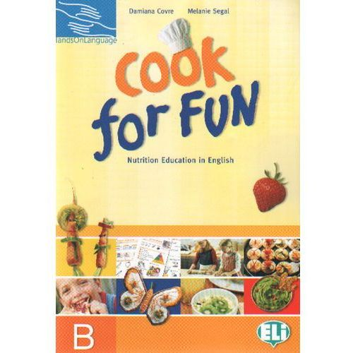 Cook for Fun Nutrition Education in English A, Damiana Covre, Melanie Segal