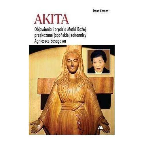 Akita Objawienia i orędzia Matki Bożej. Darmowy odbiór w niemal 100 księgarniach!, oprawa broszurowa