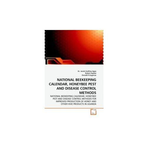 NATIONAL BEEKEEPING CALENDAR, HONEYBEE PEST AND DISEASE CONTROL METHODS (9783639291339)