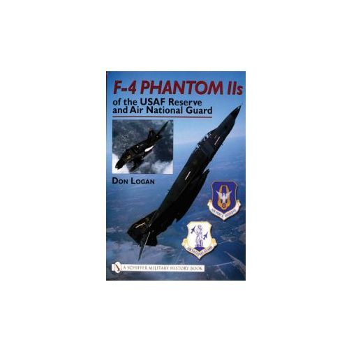F - 4 Phantom Iis Of The Usaf Reserve And Air National Guard (9780764316272)