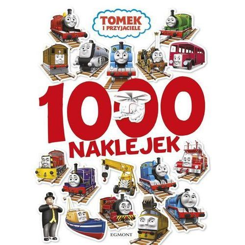 Tomek i przyjaciele 1000 naklejek - Jeśli zamówisz do 14:00, wyślemy tego samego dnia. Darmowa dostawa, już od 300 zł. (9788328111424). Tanie oferty ze sklepów i opinie.