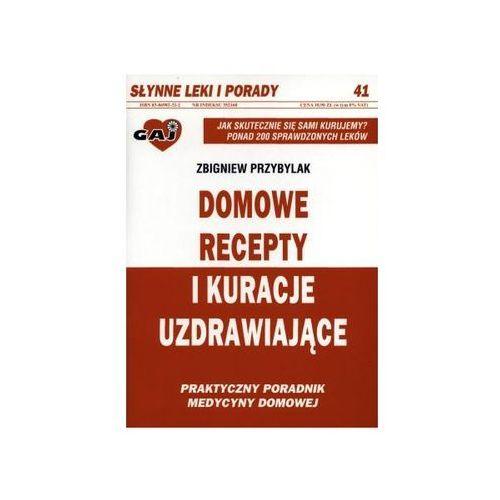 Domowe recepty i kuracje uzdrawiające - Z. Przybylak (9788386982806)