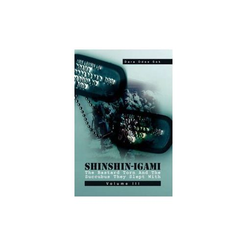 Shinshin-Igami the Bastard Torn and the Succubus They Slept with (9781453580219)