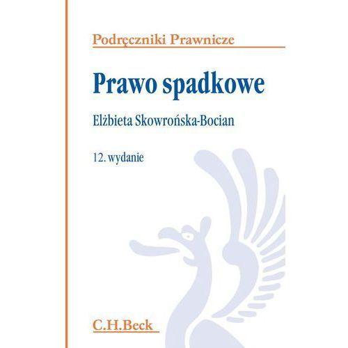 Prawo spadkowe - Elżbieta Skowrońska-Bocian, C.H. Beck