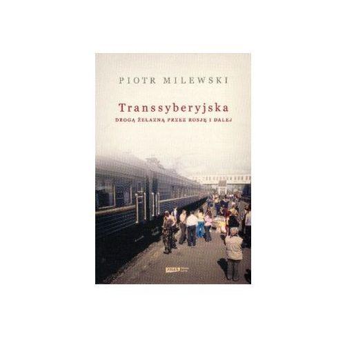 Transsyberyjska. Drogą żelazną przez Rosję i dalej, książka z ISBN: 9788324025039