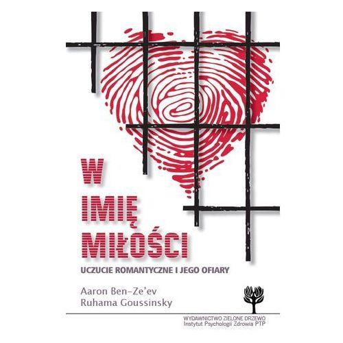W IMIĘ MIŁOŚCI (oprawa miękka) (Książka) (9788360747742)