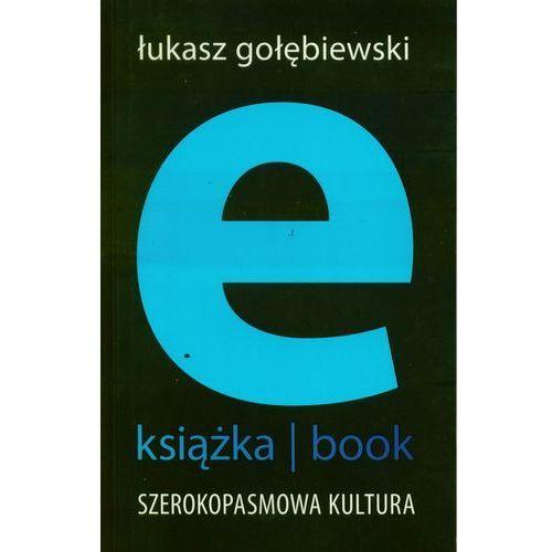 E-książka- book. Szerokopasmowa kultura - Łukasz Gołębiewski