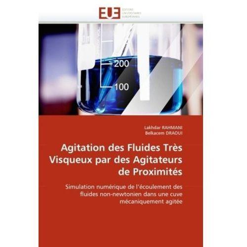 Agitation Des Fluides Tres Visqueux Par Des Agitateurs de Proximites (9786131579370)