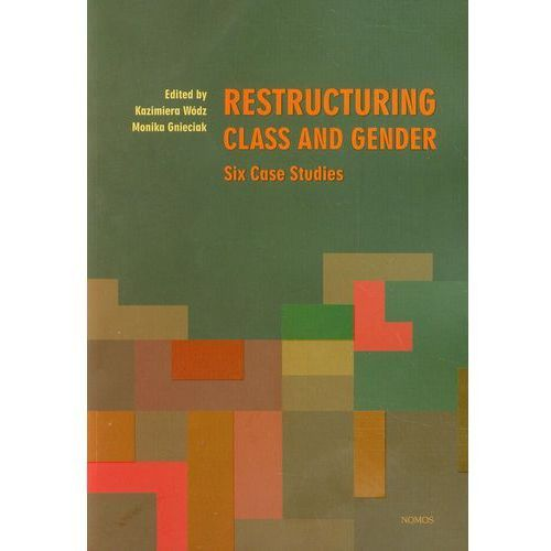 Restructuring class and gender. Six case studies, nomos