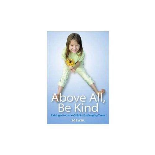 Above All Be Kind, książka z kategorii Literatura obcojęzyczna