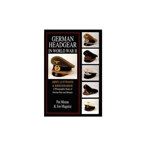 Army / Luftwaffe / Kriegsmarine: A Photographic Study Of German Hats And Helmets