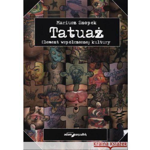 Tatuaż Element Współczesnej Kultury Adam Marszałek