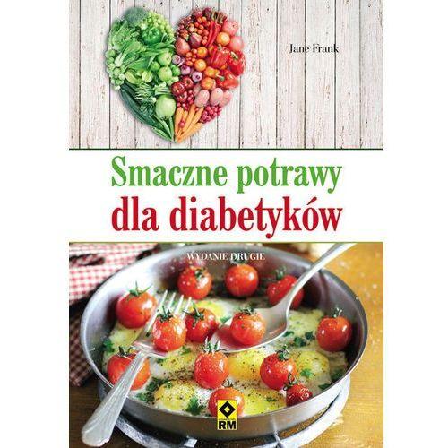 Smaczne potrawy dla diabetyków, pozycja wydana w roku: 2014