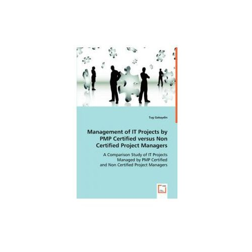 Management of IT Projects by PMP Certified versus Non Certified Project Managers