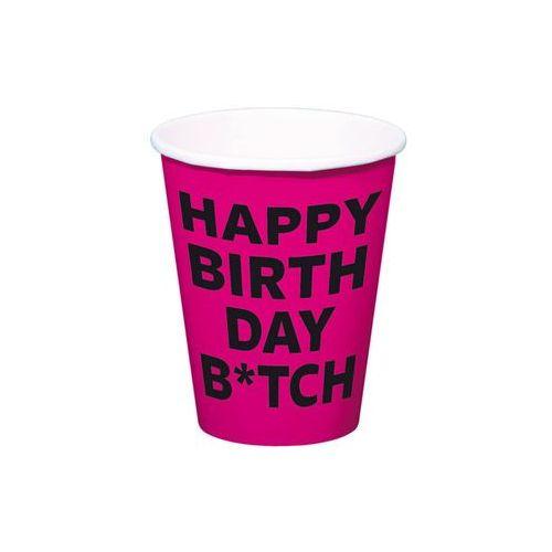"""Kubeczki papierowe """"Happy Birthday Bitch"""", FOLAT, 350 ml, 8 szt"""